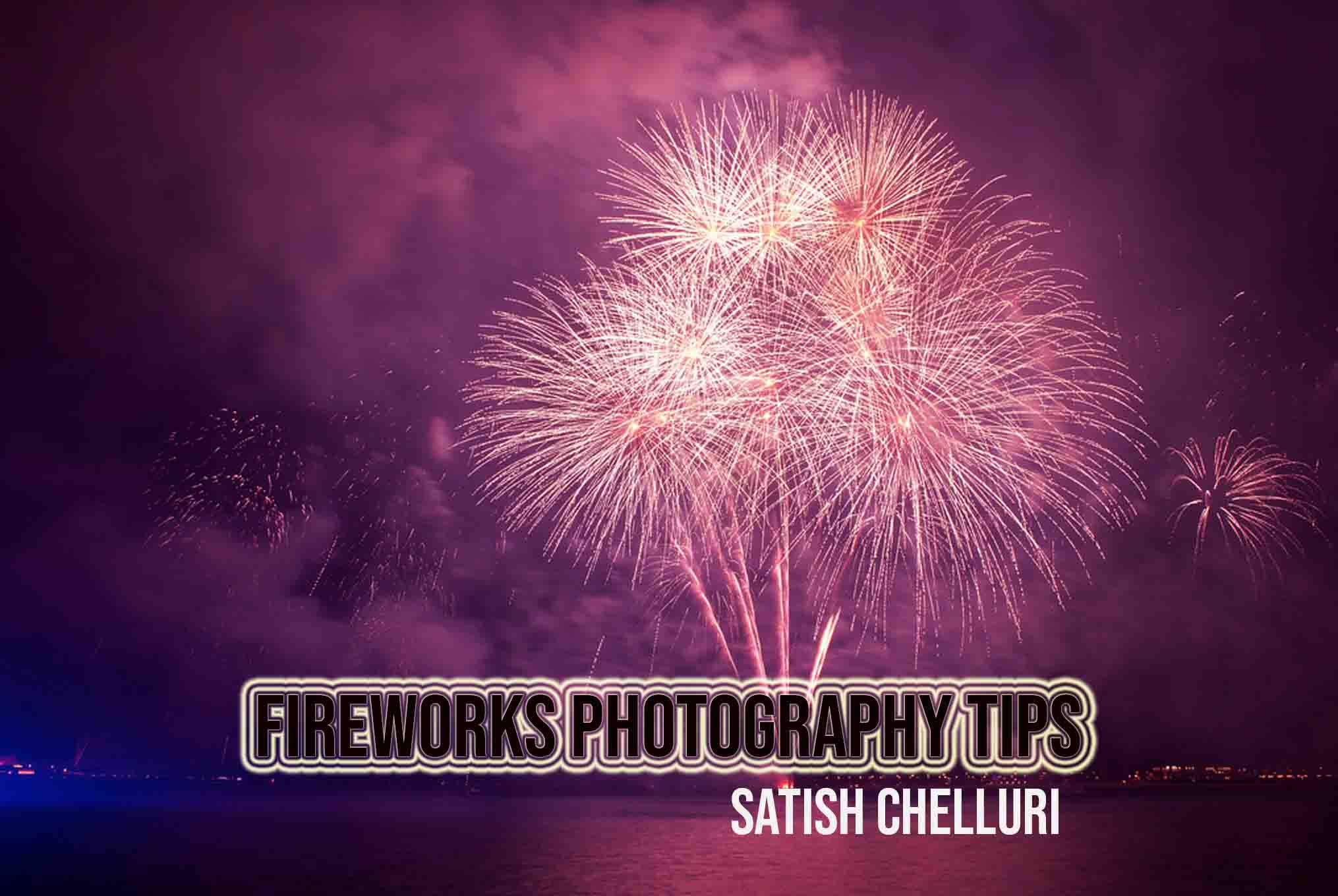 Firework Photography Tips